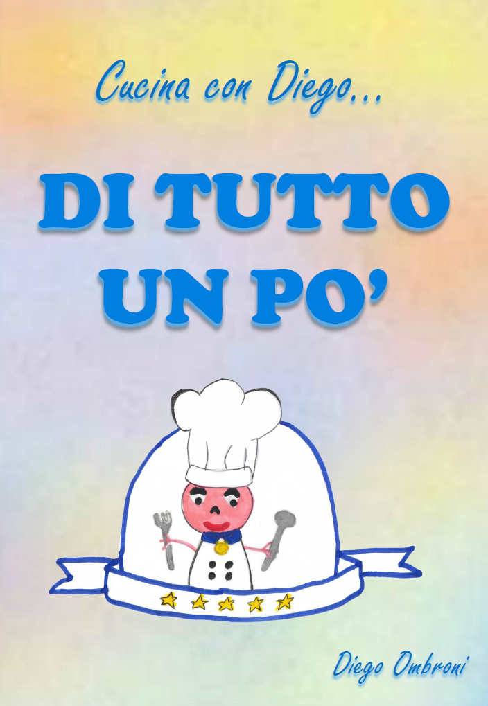 Cucina con Diego… di tutto un po'