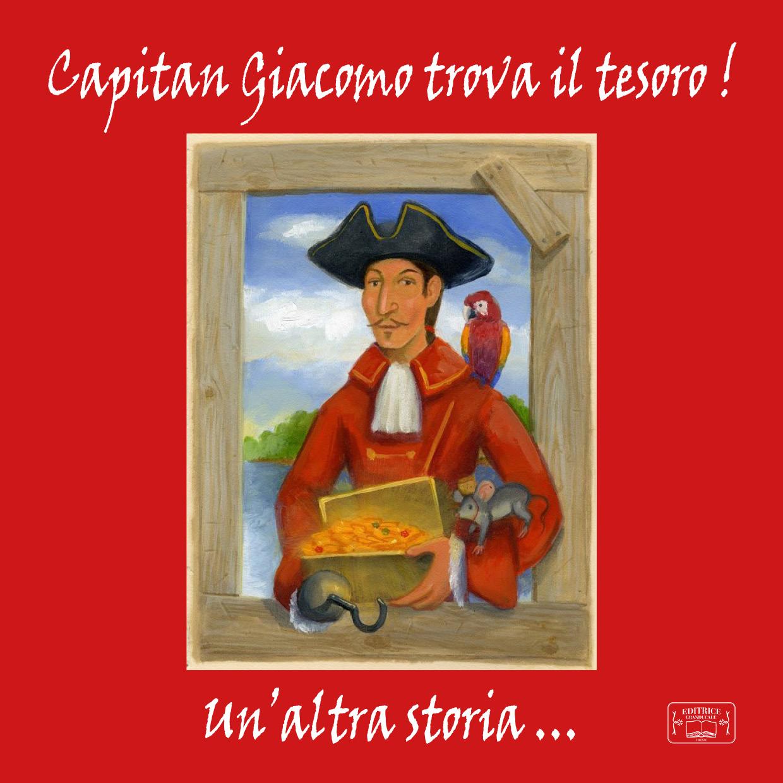 Capitan Giacomo trova il tesoro! Un'altra storia... (libro + biglietto auguri)